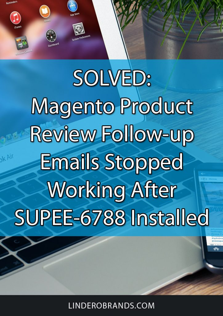 Magento Product Review Follow-up Emails Stopped Working After SUPEE-6788 Installed