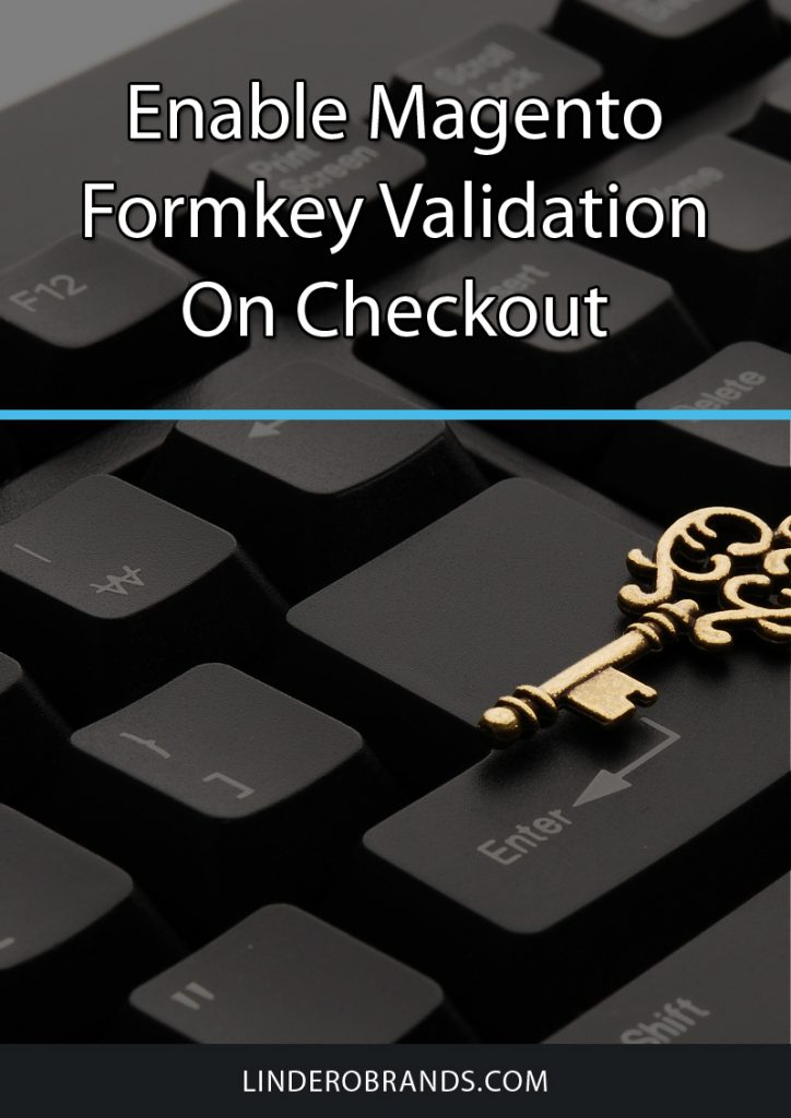 Enable Magento Formkey Validation On Checkout