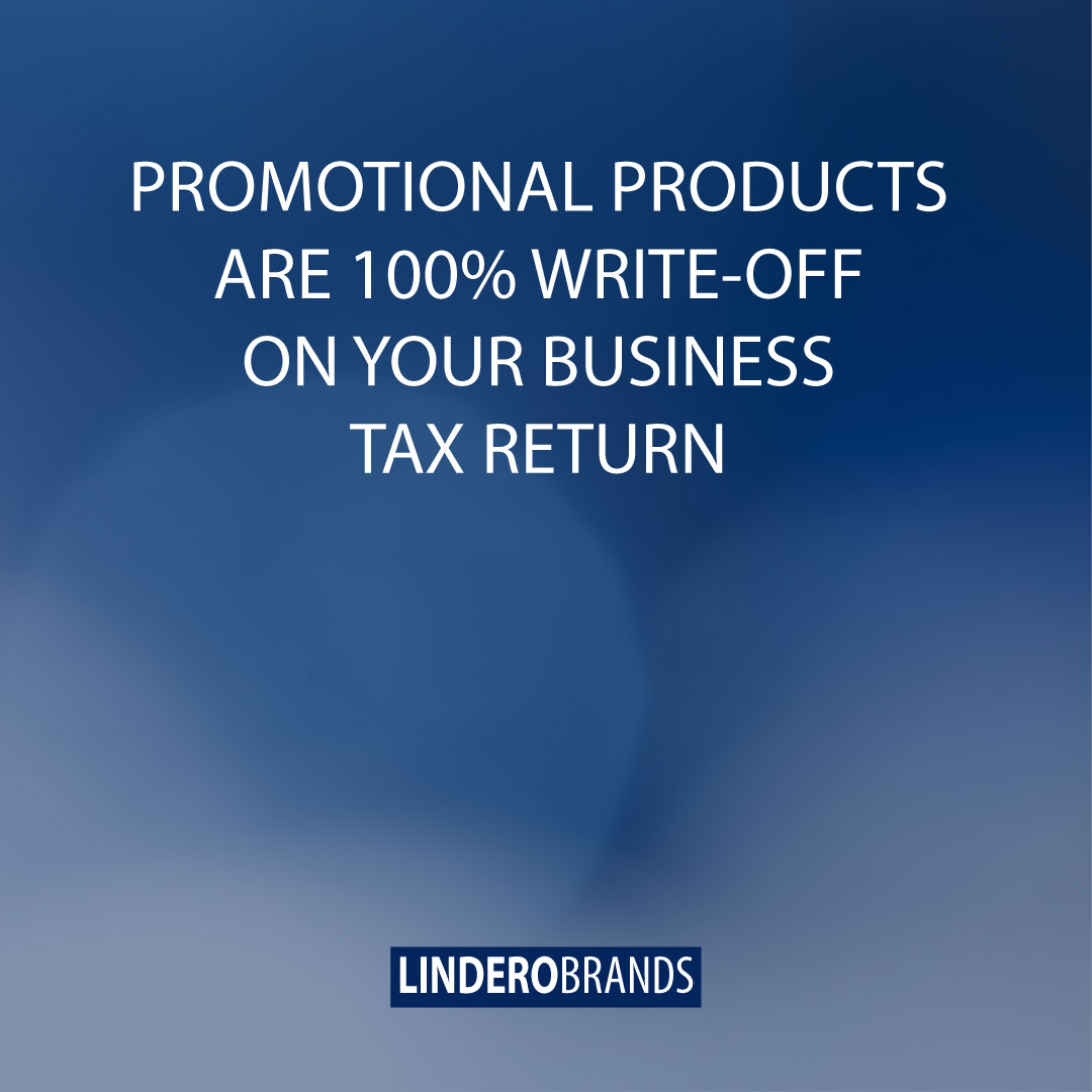 Promotional products are a 100% write-off on your business tax return